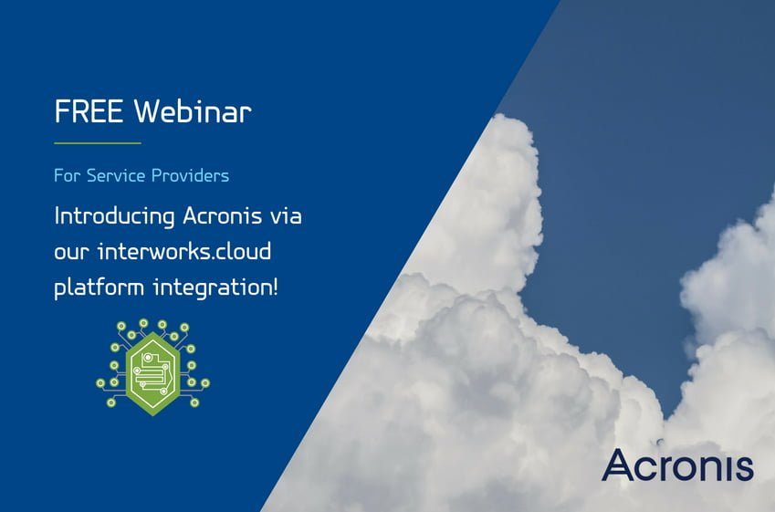 Introducing Acronis via our interworks.cloud platform integration! 11
